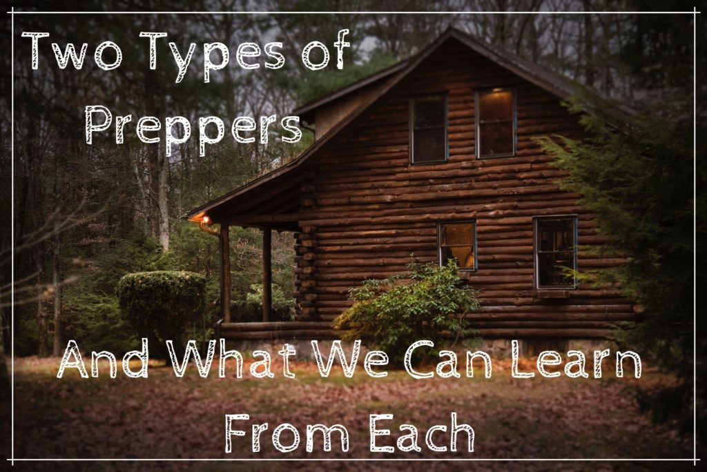 Two Types of Preppers and What We Can Learn from Each
